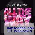 SauceLord Rich - All The Way Ft. B.o.B